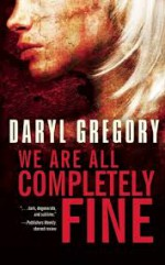 we are all completely fine daryl gregory